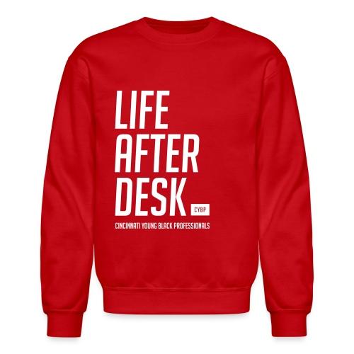 Life After Desk- Sweatshirt - Crewneck Sweatshirt