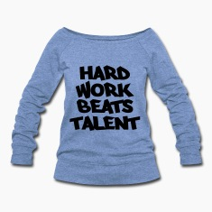 Hard work beats talent Long Sleeve Shirts