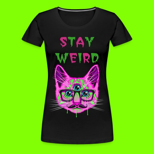 STAY WEIRD T-SHIRT - Women's Premium T-Shirt