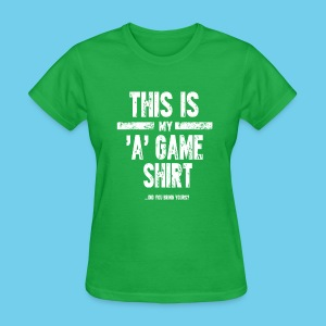 'A' Game shirt- Women's tee - Women's T-Shirt