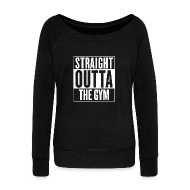 Long Sleeve Shirts ~ Women's Wideneck Sweatshirt ~ Straight Outta The Gym | Womens jumper