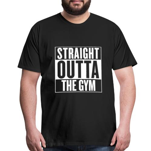 Straight Outta The Gym | Mens Tee - Men's Premium T-Shirt