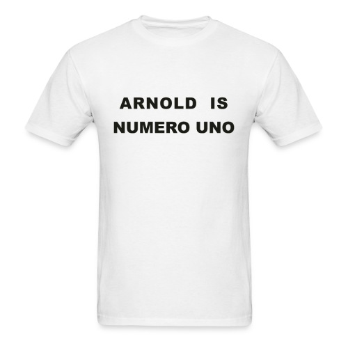 Arnold Schwarzenegger – Arnold is Numero Uno - Men's T-Shirt