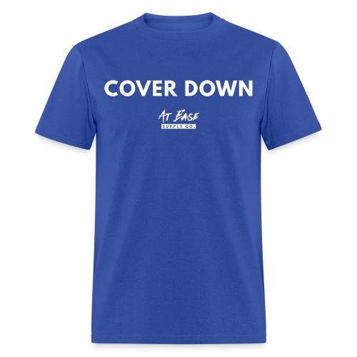 Cover Down - Men's T-Shirt
