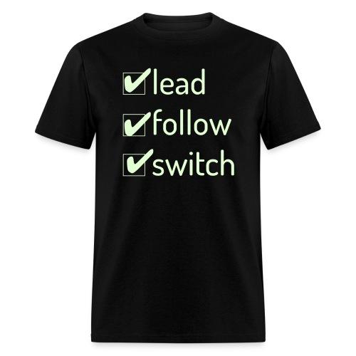 Lead Follow Switch - Men's Glow In The Dark - Men's T-Shirt
