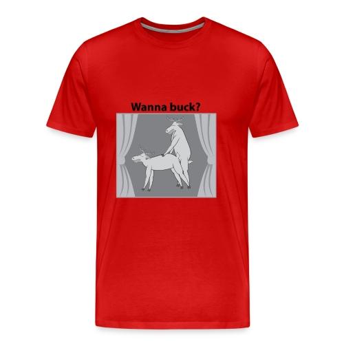 Wanna buck? - Men's Premium T-Shirt