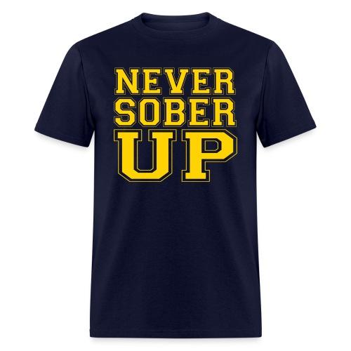 Never Sober Up - Men's T-Shirt
