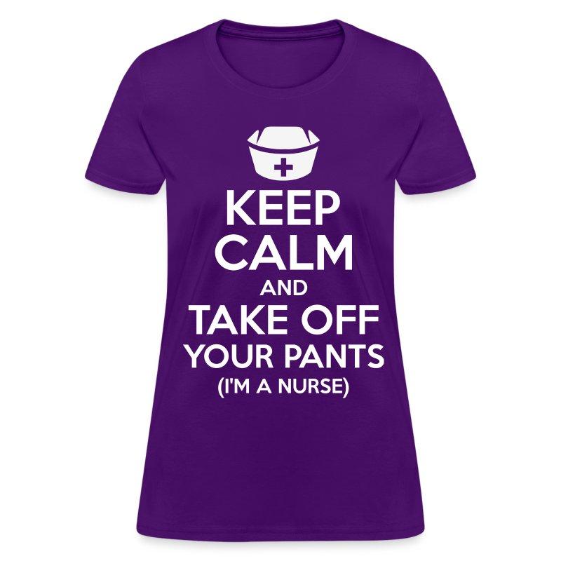 Keep calm and take off your pants i am a nurse t shirt for I am a nurse t shirt