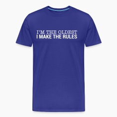 I'm The Oldest - I Make The Rules (1) T-Shirts