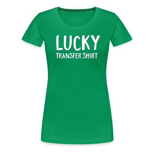 Lucky Transfer Shirt - Women's Premium T-Shirt