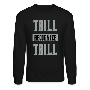 Trill Recognize Trill Sweater Silver  - Crewneck Sweatshirt