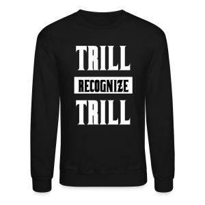 Trill Recognize Trill Sweater White  - Crewneck Sweatshirt