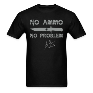 No Ammo No Problem Signed - Men's T-Shirt