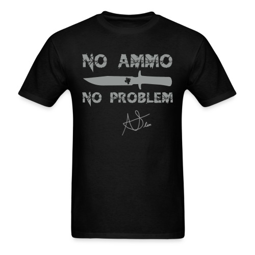 No Ammo No Problem Signed - Men's T-Shirt