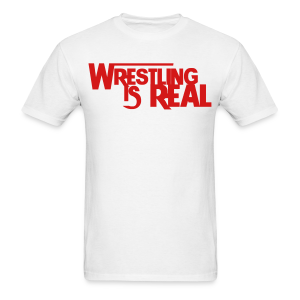 Wrestling Is Real - Men's T-Shirt