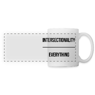 Accessories ~ Panoramic Mug ~ Intersectionality Over Everything