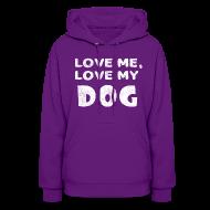 Hoodies ~ Women's Hoodie ~ Love Me Love My Dog
