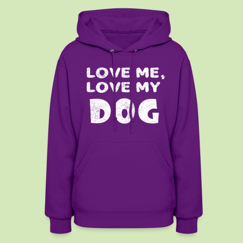 Love Me Love My Dog - Women's Hoodie
