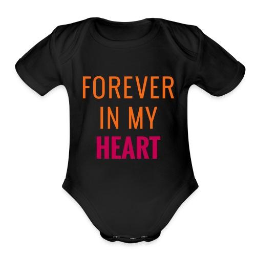 Forever in My Heart - Organic Short Sleeve Baby Bodysuit
