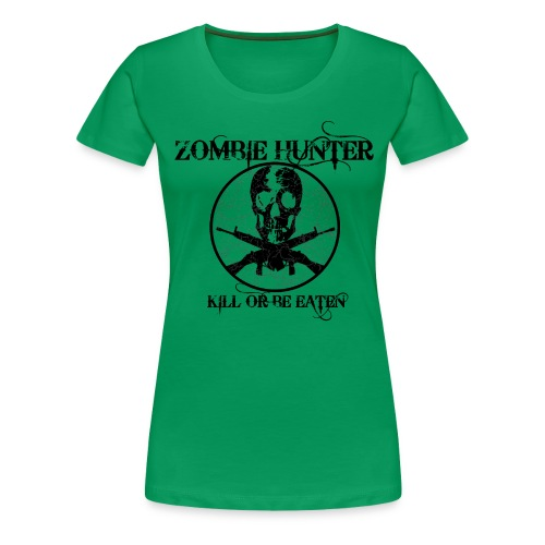 Zombie Hunter- Womens - Women's Premium T-Shirt