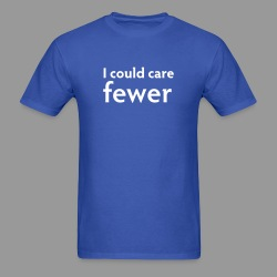 I Could Care Fewer - Men's T-Shirt