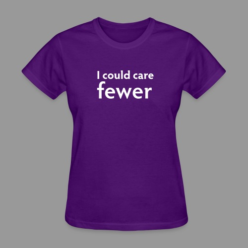I Could Care Fewer - Women's T-Shirt