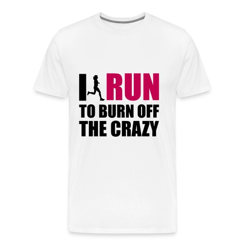 Run to burn off crazy  - Men's Premium T-Shirt