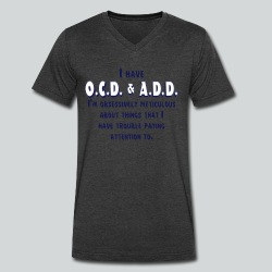 OCD & ADD - Men's V-Neck T-Shirt by Canvas