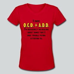 OCD & ADD - Women's V-Neck T-Shirt
