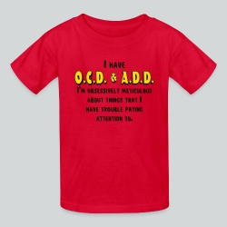OCD & ADD - Kids' T-Shirt