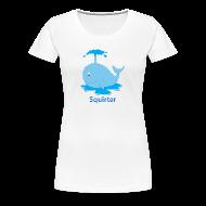 T-Shirts ~ Women's Premium T-Shirt ~ Squirter