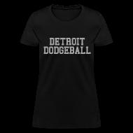 Women's T-Shirts ~ Women's T-Shirt ~ Detroit Dodgeball
