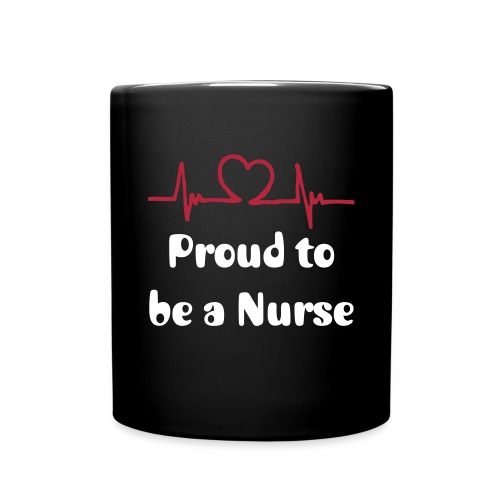Proud to be a Nurse - Full Color Mug