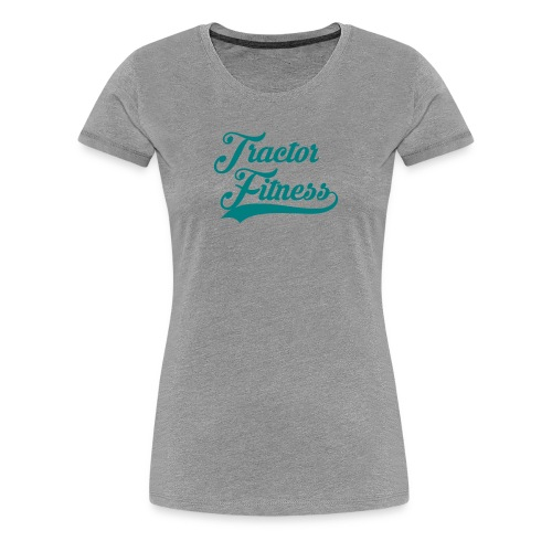 Tractor Fitness - Women's Premium T-Shirt