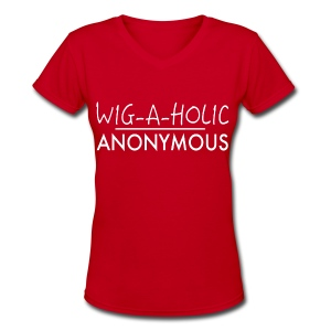 WIG-A-HOLIC ANONYMOUS TEE - WHT - Women's V-Neck T-Shirt
