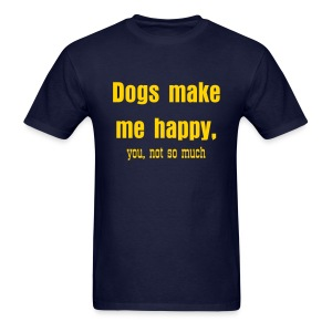 Dogs make me happy - Men's Shirt - Men's T-Shirt