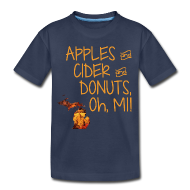 Baby & Toddler Shirts ~ Toddler Premium T-Shirt ~ Apples and Cider and Donuts, Oh, MI!