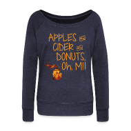 Long Sleeve Shirts ~ Women's Wideneck Sweatshirt ~ Apples and Cider and Donuts, Oh, MI!