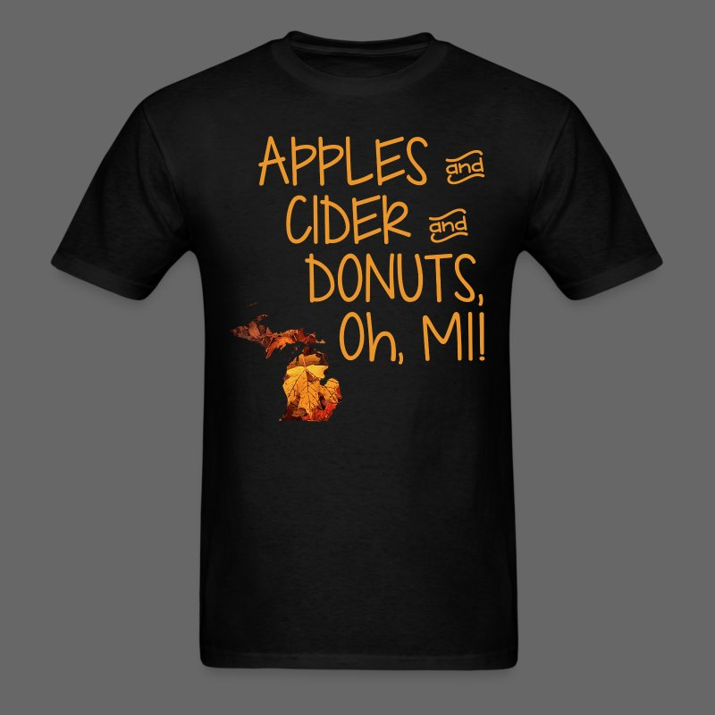 Apples and Cider and Donuts, Oh, MI! - Men's T-Shirt