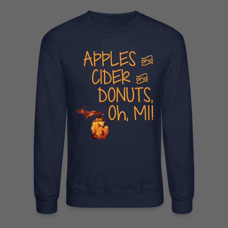 Apples and Cider and Donuts, Oh, MI! - Crewneck Sweatshirt