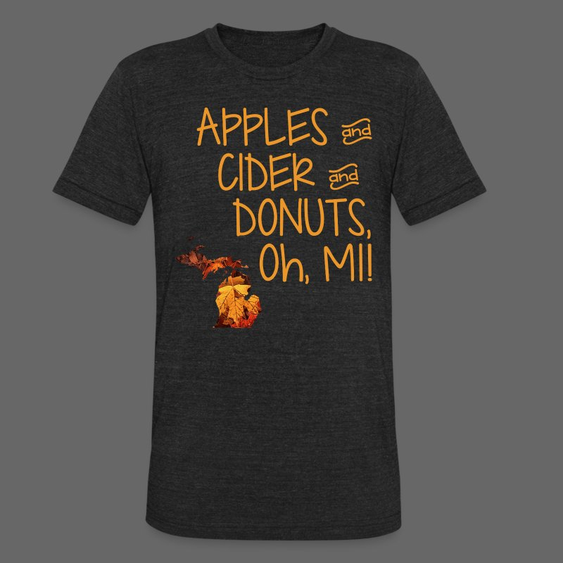 Apples and Cider and Donuts, Oh, MI! - Unisex Tri-Blend T-Shirt by American Apparel