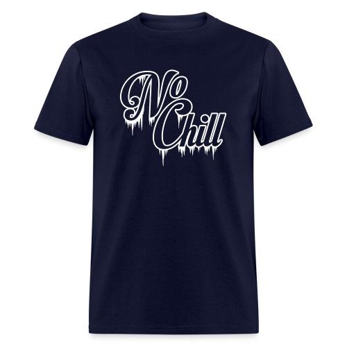 No Chill Cursive T-Shirt - Men's T-Shirt