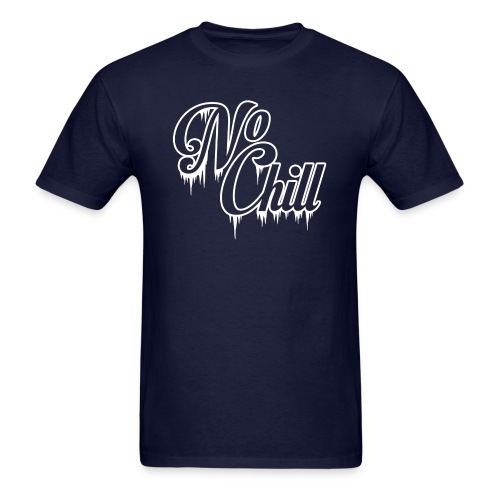 No Chill Cursive T-Shirt - Men's T-Shirt