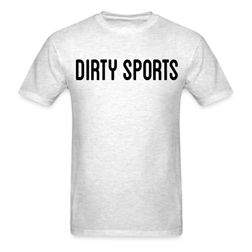 Dirty Sports T-Shirt - Men's T-Shirt