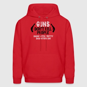 Guns don't kill people Dads with pretty daughters Hoodies - Men's Hoodie