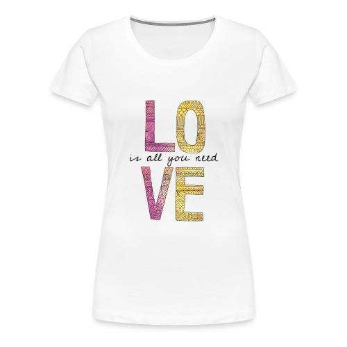 Love is all you need Women's T-Shirts - Women's Premium T-Shirt