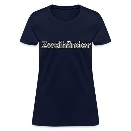 Zweihänder Women's Shirt - Women's T-Shirt