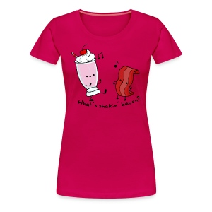 What's Shakin' Bacon? - Women's Premium T-Shirt