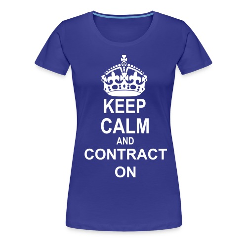 Contract Specialist Keep Calm and Contract On T-shirt - Women's Premium T-Shirt