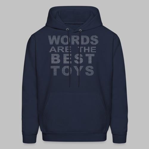 Words Are the Best Toys Hoodie - Men's Hoodie